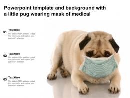 Powerpoint Template And Background With A Little Pug Wearing Mask Of Medical