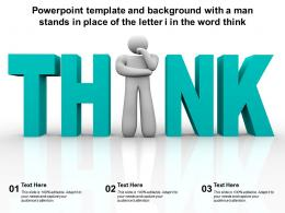 Powerpoint Template And Background With A Man Stands In Place Of The Letter I In The Word Think