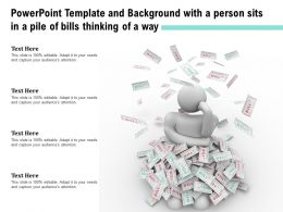 Powerpoint Template And Background With A Person Sits In A Pile Of Bills Thinking Of A Way