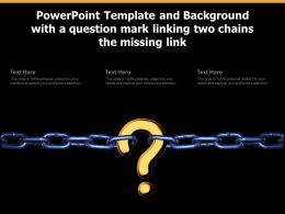 Powerpoint Template And Background With A Question Mark Linking Two Chains The Missing Link