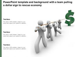 Powerpoint Template And Background With A Team Pulling A Dollar Sign To Rescue Economy