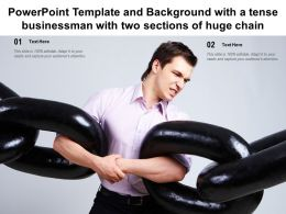 Powerpoint Template And Background With A Tense Businessman With Two Sections Of Huge Chain