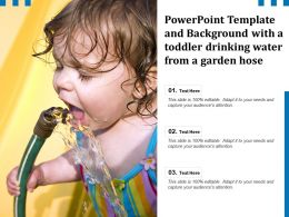 Powerpoint Template And Background With A Toddler Drinking Water From A Garden Hose