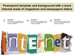 Powerpoint Template And Background With A Word Internet Made Of Magazines And Newspapers Letters