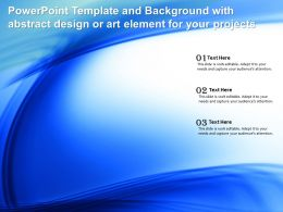 Powerpoint Template And Background With Abstract Design Or Art Element For Your Projects