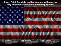 Powerpoint Template And Background With America Flag Avoid Delays With Our Ameri Flag Symbol