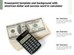 Powerpoint Template And Background With American Dollar And Success Word In Calculator