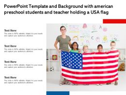 Powerpoint Template And Background With American Preschool Students And Teacher Holding A Usa Flag