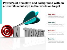Powerpoint Template And Background With An Arrow Hits A Bullseye In The Words On Target