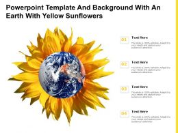 Powerpoint Template And Background With An Earth With Yellow Sunflowers
