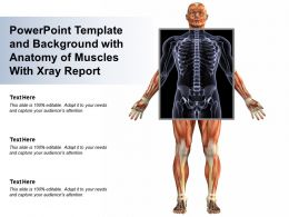 Powerpoint Template And Background With Anatomy Of Muscles With Xray Report