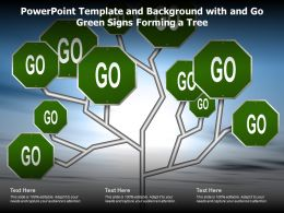 Powerpoint Template And Background With And Go Green Signs Forming A Tree