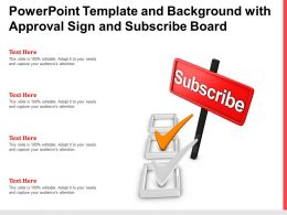 Powerpoint Template And Background With Approval Sign And Subscribe Board