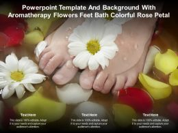 Powerpoint Template And Background With Aromatherapy Flowers Feet Bath Colorful Rose Petal