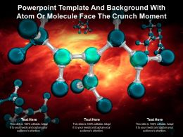 Powerpoint Template And Background With Atom Or Molecule Face The Crunch Moment