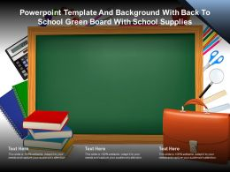 Powerpoint Template And Background With Back To School Green Board With School Supplies