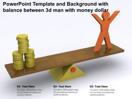 Powerpoint Template And Background With Balance Between 3d Man With Money Dollar