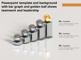 Powerpoint Template And Background With Bar Graph And Golden Ball Shows Teamwork And Leadership