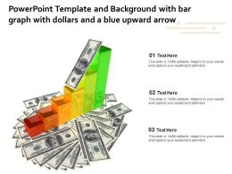 Powerpoint Template And Background With Bar Graph With Dollars And A Blue Upward Arrow