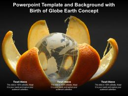 Powerpoint Template And Background With Birth Of Globe Earth Concept