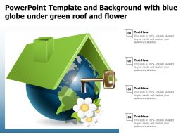 Powerpoint Template And Background With Blue Globe Under Green Roof And Flower