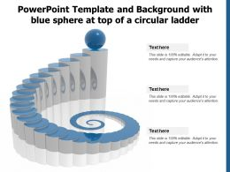 Powerpoint Template And Background With Blue Sphere At Top Of A Circular Ladder