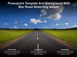Powerpoint Template And Background With Blur Road Stretching Nature