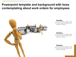 Powerpoint Template And Background With Boss Contemplating About Work Orders For Employees