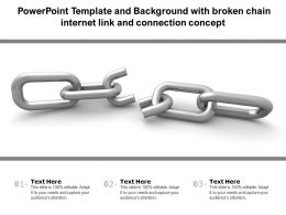 Powerpoint Template And Background With Broken Chain Internet Link And Connection Concept