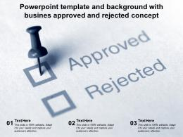 Powerpoint Template And Background With Busines Approved And Rejected Concept