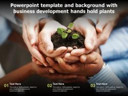 Powerpoint Template And Background With Business Development Hands Hold Plants