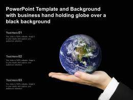 Powerpoint Template And Background With Business Hand Holding Globe Over A Black Background