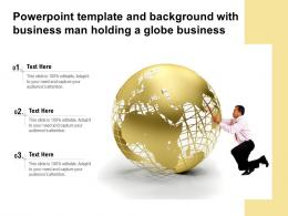 Powerpoint Template And Background With Business Man Holding A Globe Business