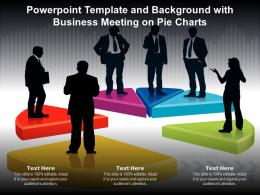 Powerpoint Template And Background With Business Meeting On Pie Charts