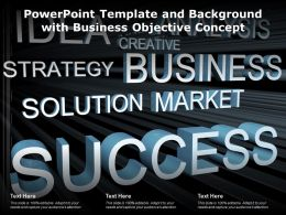 Powerpoint Template And Background With Business Objective Concept