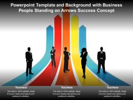 Powerpoint Template And Background With Business People Standing On Arrows Success Concept