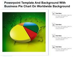 Powerpoint Template And Background With Business Pie Chart On Worldwide Background