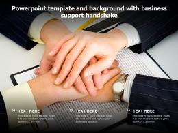 Powerpoint Template And Background With Business Support Handshake