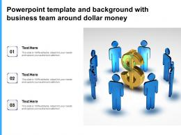 Powerpoint Template And Background With Business Team Around Dollar Money