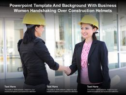 Powerpoint Template And Background With Business Women Handshaking Over Construction Helmets
