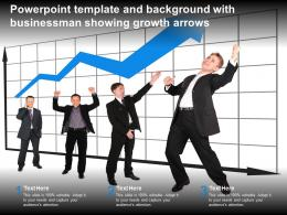 Powerpoint Template And Background With Businessman Showing Growth Arrows