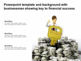 Powerpoint Template And Background With Businessman Showing Key To Financial Success