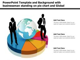 Powerpoint Template And Background With Businessman Standing On Pie Chart And Global