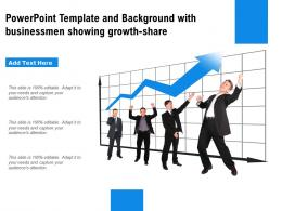 Powerpoint Template And Background With Businessmen Showing Growth Share