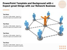 Powerpoint Template And Background With C Expect Great Things With Our Network Business