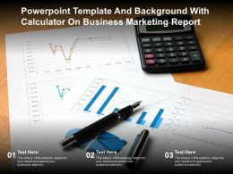 Powerpoint Template And Background With Calculator On Business Marketing Report