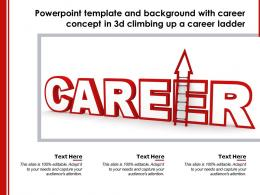 Powerpoint Template And Background With Career Concept In 3d Climbing Up A Career Ladder