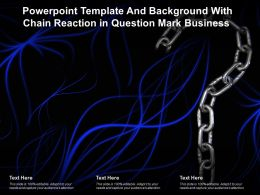 Powerpoint Template And Background With Chain Reaction In Question Mark Business