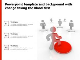 Powerpoint Template And Background With Change Taking The Blood First