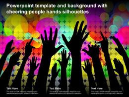 Powerpoint Template And Background With Cheering People Hands Silhouettes